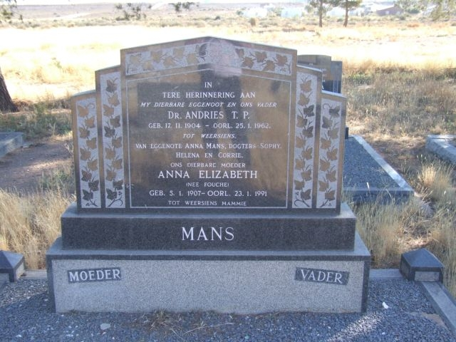Mans, Dr Andries TP born 17 November 1904 died 25 January 1962 + Anna Elizabeth nee Fouche born 05 Janaury 1907 died 23 Janaury 1991