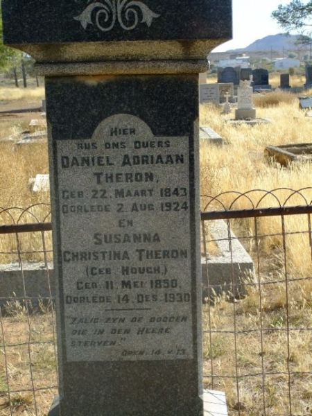 Theron, Daniel Adriaan born 22 March 1843 died 02 August 1924 + Susanna Christina nee Hough born 11 May 1850 died 14 December 1930
