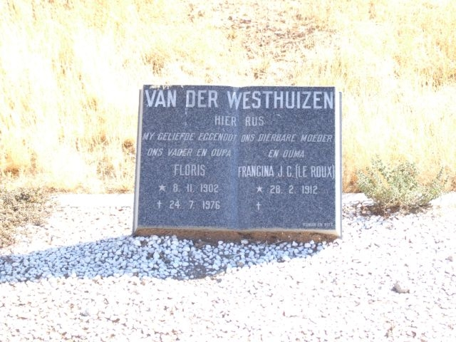 Van der Westhuizen, Flors born 08 November 1902 died 24 July 1976 + Francina JC le Roux born 28 February 1912