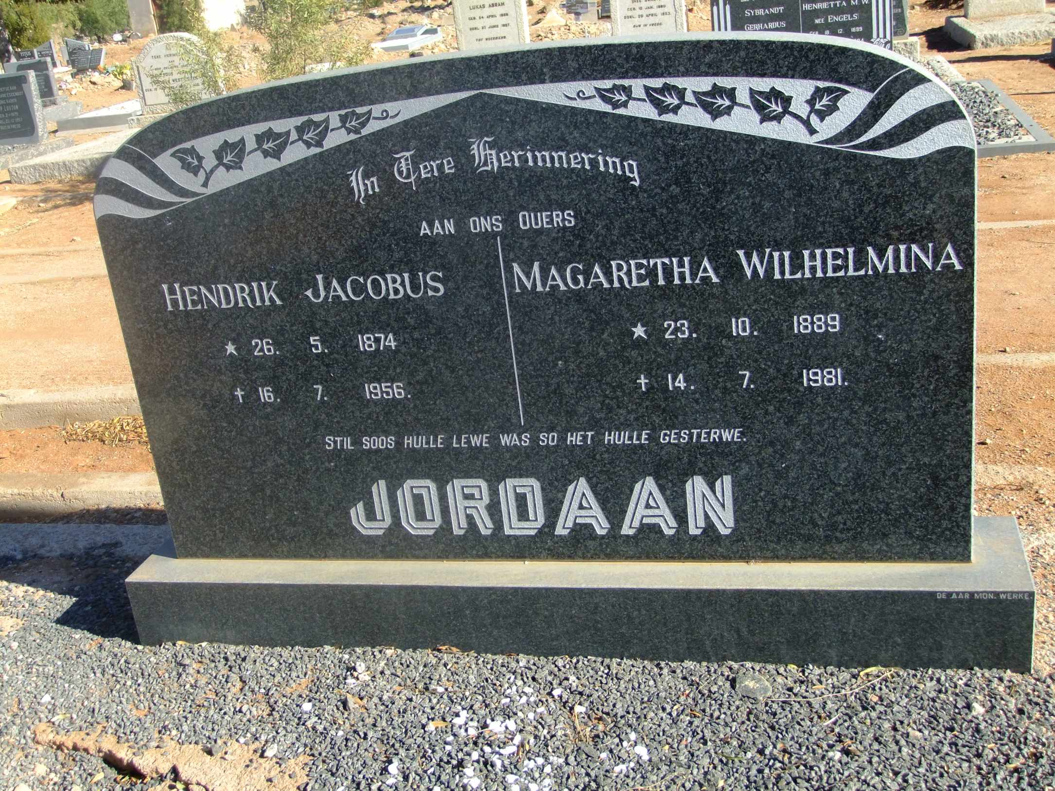 Jordaan, Hendrik Jacobus born 26 May 1874 died 16 July 1956 and Magaretha Wilhelmina born 23 October 1889 died 14 July 1981