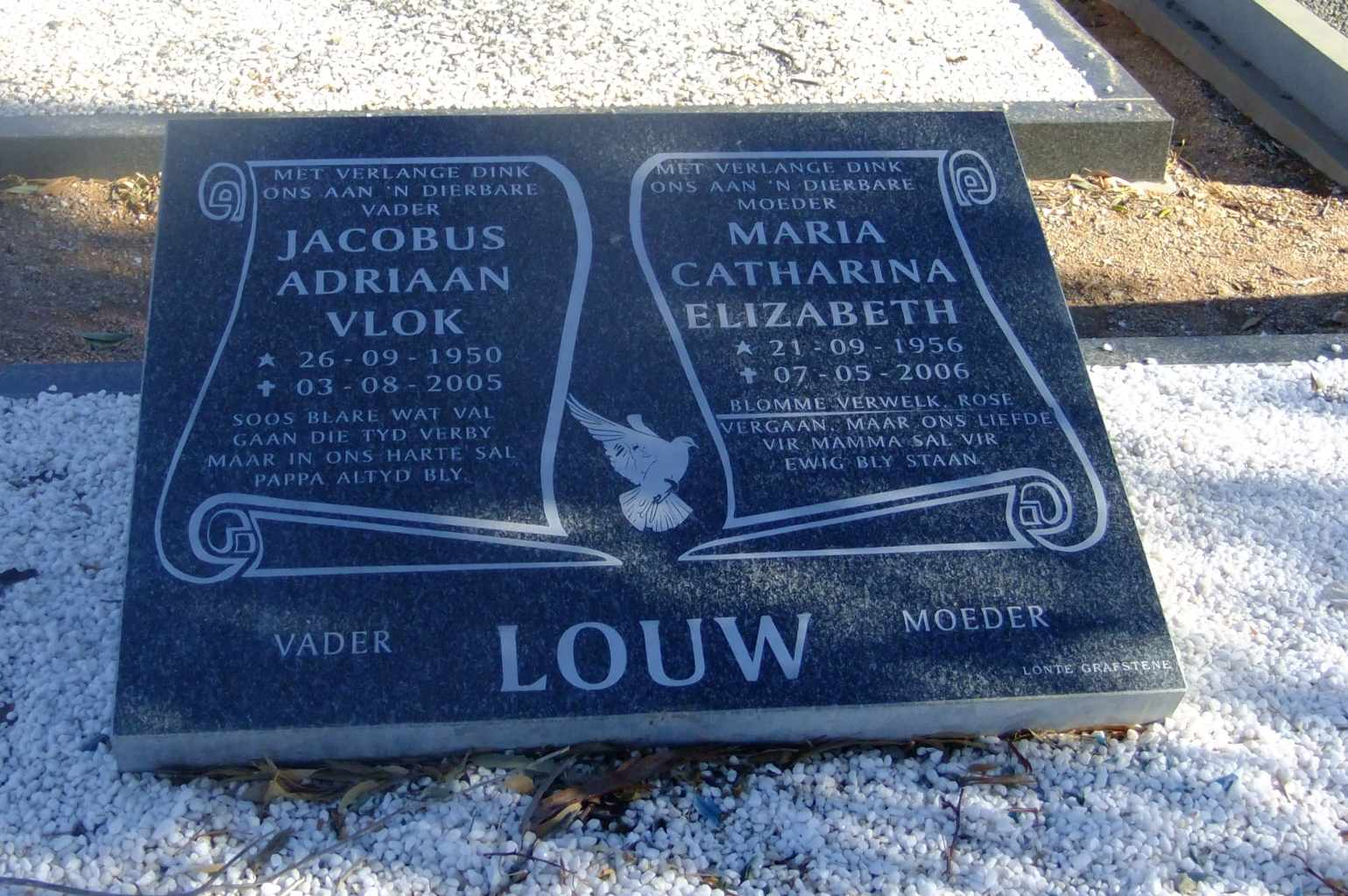 Louw, Jacobus Adriaan Vlok born 26 September 1950 died 3 August 2005 and Maria Catharina Elizabeth born 21 September 1956 died 07 May 2006