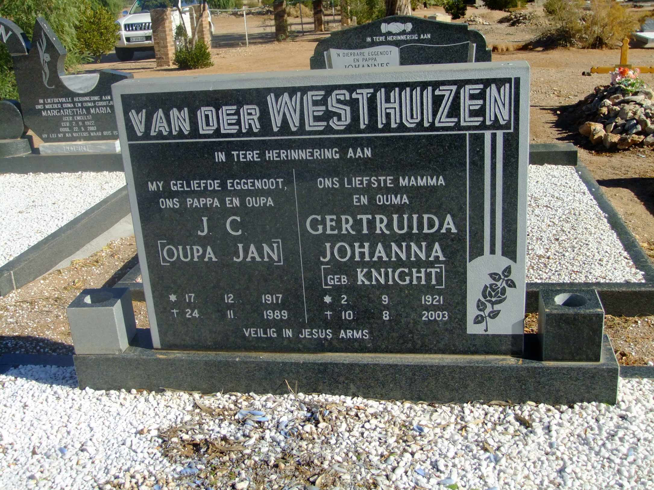 Van der Westhuizen, JC born 17 December 1917 died 24 November 1989 and Gertruida Johanna nee Knight born 02 September 1921 died 10 August 2003