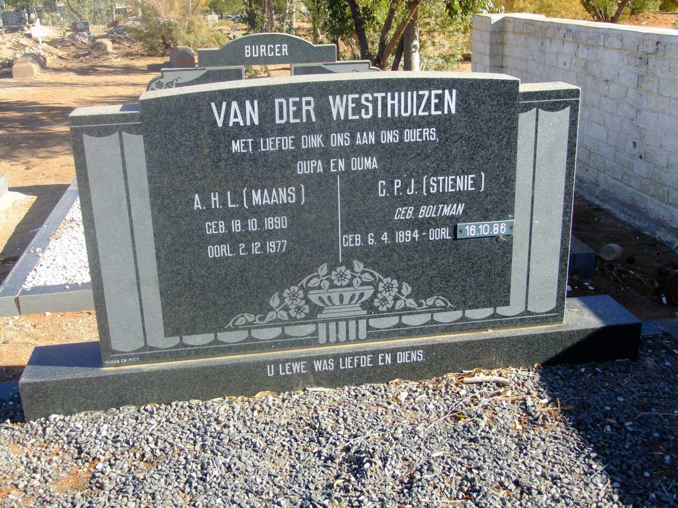 Van der Westhuizen, Maans born 18 October 1890 died 02 December 1977 and Stienie nee Boltman born 06 April 1894 died 16 October 1986