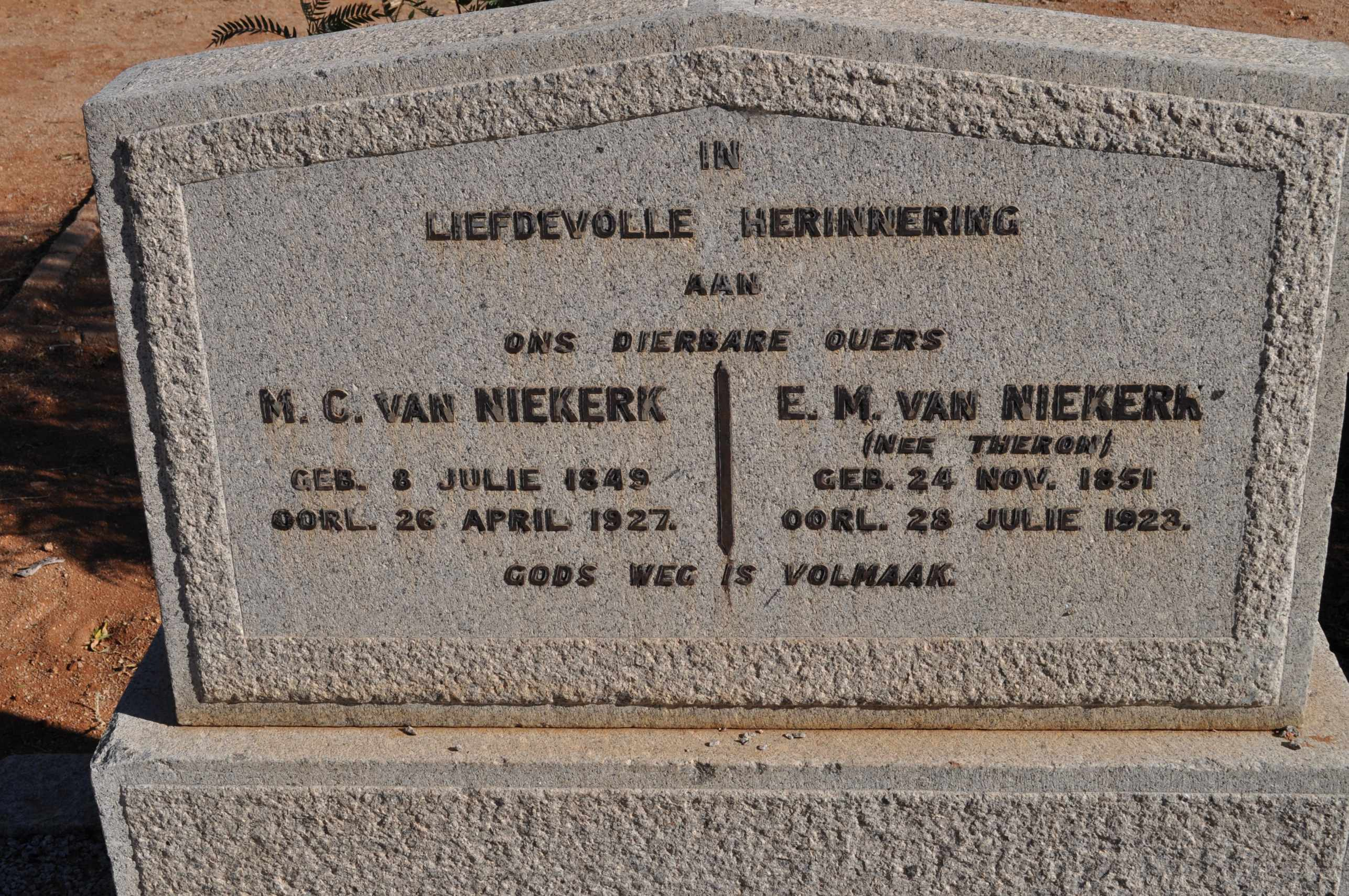 Van Niekerk, MC born 8 July 1849 died 26 April 1927 and EM nee Theron born 24 November 1851 died 28 July 1928