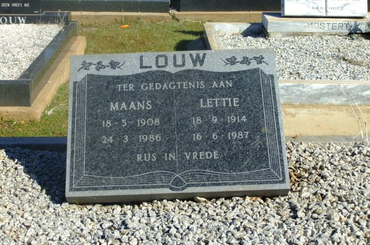 Louw, Maans born 18 May 1908 died 24 March 1986 + Lettie bon 18 September 1914 died 16 June 1987