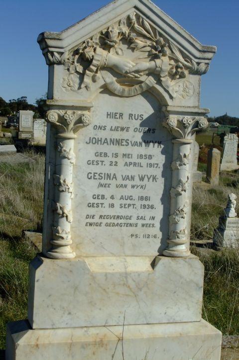Van Wyk, Johannes born 15 May 1858 died 22 April 1917 + Gesina nee Van Wyk born 04 August 1861 died 18 September 1936